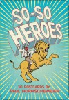 So-So Heroes: 30 Postcards - Paul Hornschemeier