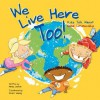 We Live Here Too!: Kids Talk about Good Citizenship - Nancy Loewen