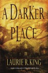A Darker Place (Anne Waverly) - Laurie R. King