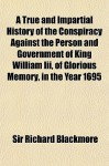 History of the Conspiracy Against King William III - R.D. Blackmore