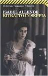 Ritratto in seppia - Isabel Allende, Elena Liverani