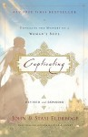 Captivating: Unveiling the Mystery of a Woman's Soul - Eldredge -. Use Only to Access the Coupl, Stasi Eldredge