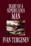 Diary of a Superfluous Man - Ivan Turgenev