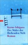 Der Maler der fließenden Welt : Roman - Kazuo Ishiguro