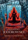 Mistrz i czarownice - Alexandro Jodorowsky
