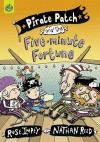 Pirate Patch And The Five Minute Fortune - Rose Impey, Nathan Reed