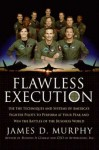 Flawless Execution: Use the Techniques and Systems of America's Fighter Pilots to Perform at your Peak and Win Battles in the Business World - James D. Murphy