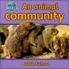 An Animal Community (My World) - Bobbie Kalman