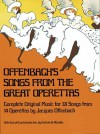 Offenbach's Songs from the Great Operettas - Jacques Offenbach, Opera and Choral Scores