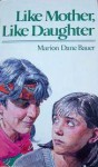 Like Mother, Like Daughter - Marion Dane Bauer