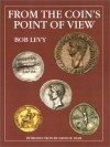 From the Coin's Point of View - Bob Levy