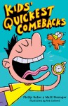Kids' Quickest Comebacks - Philip Yates, Matt Rissinger, Rob Collinet