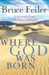 Where God Was Born LP: A Journey by Land to the Roots of Religion - Bruce Feiler