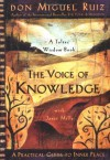 The Voice of Knowledge: A Practical Guide to Inner Peace - Miguel Ruiz, Janet Mills