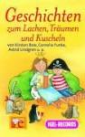 Geschichten zum Lachen, Träumen und Kuscheln - Cornelia Funke, Kirsten Boie