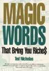 Magic Words That Bring You Riches - Ted Nicholas