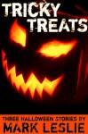 Tricky Treats: Three Halloween Stories - Mark Leslie