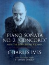 "Piano Sonata No. 2, ""Concord,"" with the Essays Before a Sonata - Charles Ives, Stephen Drury"