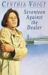 Seventeen Against the Dealer (Tillerman Family, #7) - Cynthia Voigt