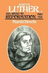 Martin Luther: His Road to Reformation 1483-1521 - Martin Brecht, James L. Schaaf