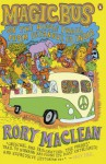 Magic Bus: On the Hippie Trail from Istanbul to India - Rory MacLean
