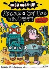 Mega Mash Up: Robots V Gorillas In The Desert - Tim Wesson