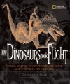 How Dinosaurs Took Flight: The Fossils, the Science, What We Think We Know, and Mysteries Yet Unsolved - Christopher Sloan