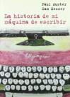La Historia de Mi Maquina de Escribir - Paul Auster, Sam Messer