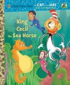 King Cecil the Sea Horse (Dr. Seuss/Cat in the Hat) (Little Golden Book) - Tish Rabe, Christopher Moroney