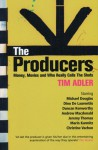 The Producers: Money, Movies and Who Really Calls the Shots - Tim Adler