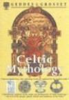 Celtic Mythology - Geddes & Grosset