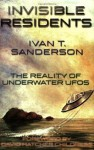 Invisible Residents: The Reality of Underwater UFOs - Ivan Terence Sanderson, David Hatcher Childress