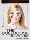 Dollhouse Asylum - Mary Gray