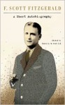 A Short Autobiography - F. Scott Fitzgerald, James L. W. West III