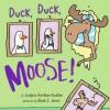 Duck, Duck, Moose! - Sudipta Bardhan-Quallen