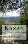 Kazan & Baree, Son of Kazan - James Oliver Curwood