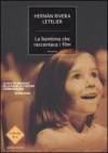 La bambina che raccontava i film - Hernán Rivera Letelier, Pierpaolo Marchetti