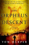 The Orpheus Descent: A Novel - Tom Harper