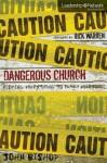 Dangerous Church: Risking Everything to Reach Everyone - John Bishop