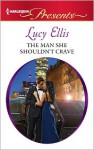 The Man She Shouldn't Crave (Harlequin Presents Series, #3081) - Lucy Ellis