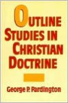 Outline Studies in Christian Doctrine - George P. Pardington, Albert Benjamin Simpson