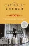 The Catholic Church: A Short History - Hans Küng, John Bowden