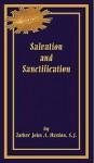 Salvation And Sanctification - John A. Hardon