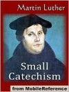 Small Catechism - Martin Luther, Robert Smith