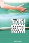 Dernier tramway pour les champs elysées - James Lee Burke, Freddy Michalski