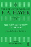 The Constitution of Liberty: The Definitive Edition - Friedrich A. von Hayek, Ronald Hamowy