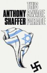 This Savage Parade - Anthony Shaffer