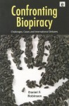 Confronting Biopiracy: Challenges, Cases and International Debates - Daniel Robinson