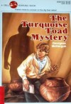 The Turquoise Toad Mystery - Georgess McHargue
