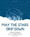 May the Stars Drip Down - Jeremy Chatelain, Nikki McClure